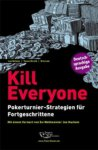 Pokerbuch - Kill Everyone: Pokerturnier-Strategien für Fortgeschrittene